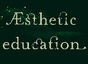 Esthetic Education
